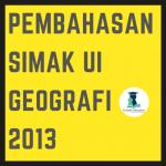Pembahasan SIMAK UI Geografi 2013 Kode 637