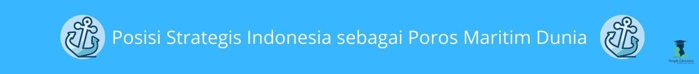 Posisi Strategis Indonesia sebagai Poros Maritim Dunia