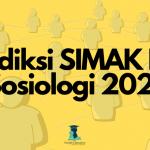 Prediksi SIMAK KKI Sosiologi 2021