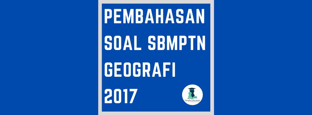 Pembahasan Soal SBMPTN Geografi 2017