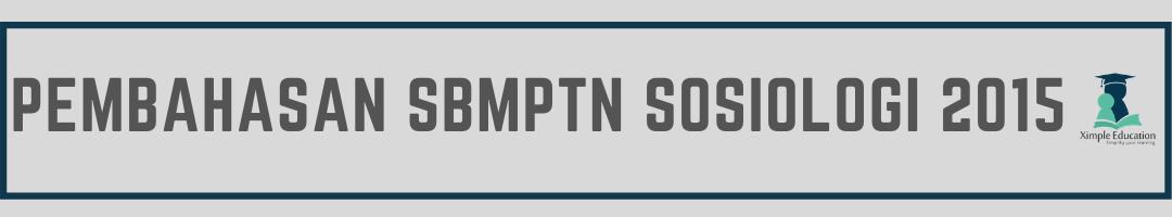 Pembahasan SBMPTN Sosiologi 2015