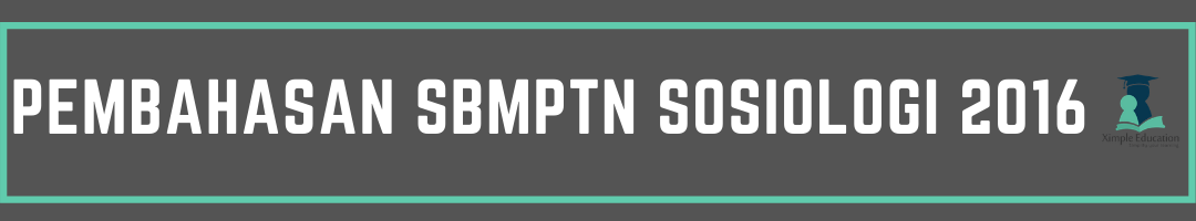 Pembahasan SBMPTN Sosiologi 2016