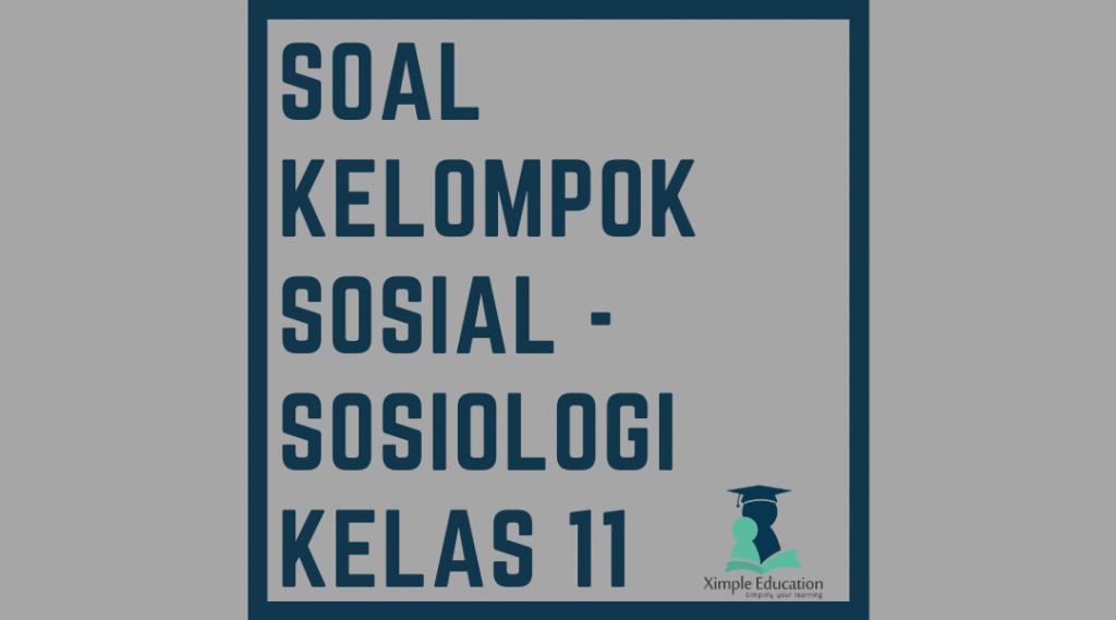 Soal Kelompok Sosial - Sosiologi Kelas 11