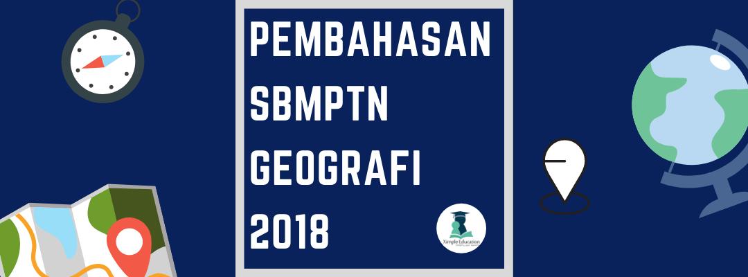 Pembahasan SBMPTN Geografi 2018