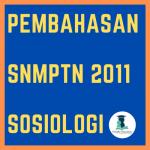 Pembahasan SNMPTN 2011 Sosiologi