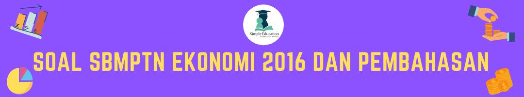 Soal SBMPTN Ekonomi 2016 dan Pembahasan A