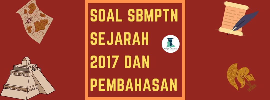 Soal SBMPTN Sejarah 2017 dan Pembahasan