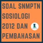 Soal SNMPTN Sosiologi 2012 dan Pembahasannya