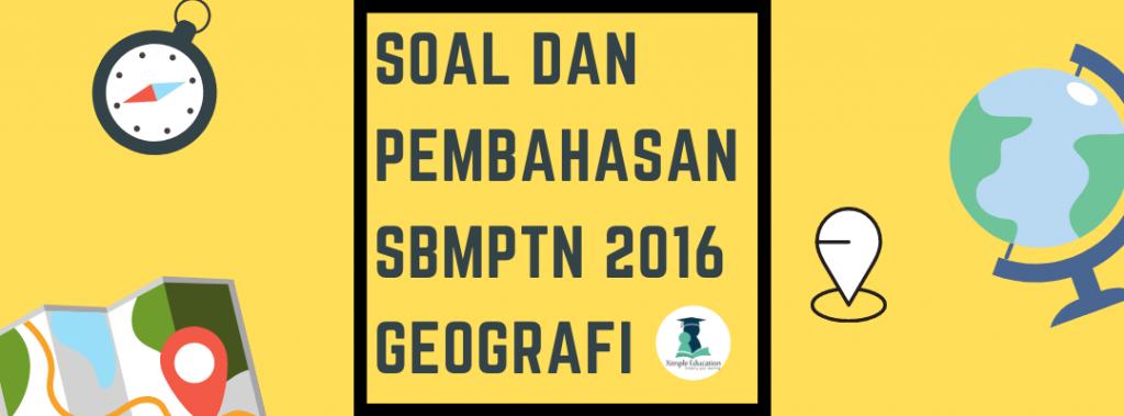 Soal dan Pembahasan SBMPTN 2016 Geografi